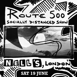 Route 500 LIVE at Nell's, London