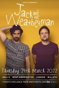 Jack and the Weatherman LIVE at Nell's, London